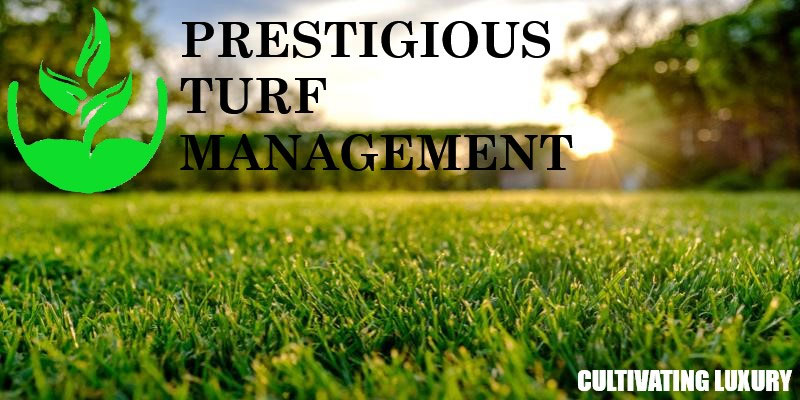 Prestigious Turf Management - Locally Owned - Yorktown Virginia - Lawn Care Service